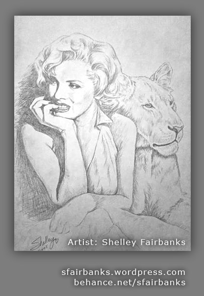 Marilyn Monroe with Lion - pencil drawing by S. Fairbanks